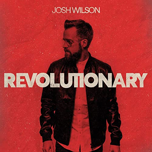 Revolutionary by Josh Wilson on Amazon Music - Amazon.com